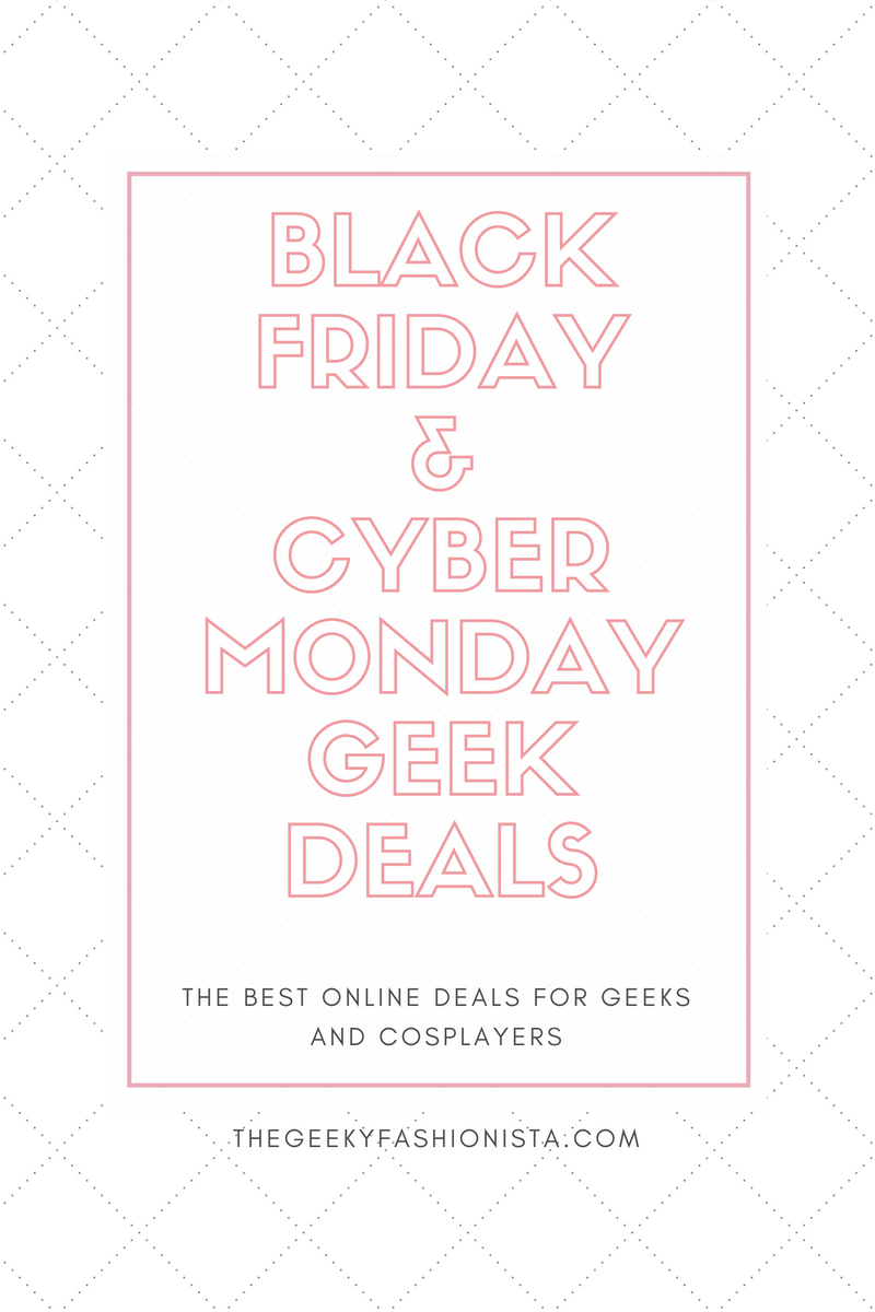 Black Friday and Cyber Monday Deals For Geeks and Cosplayers