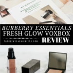 Burberry Essentials Fresh Glow Review // The Geeky Fashionista