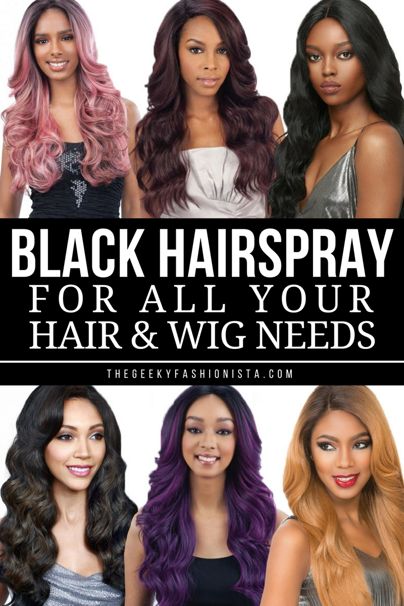 Black Hairspray: For All Your Hair and Wig Needs // The Geeky Fashionista