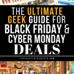 Ultimate Geek Black Friday and Cyber Monday Deals // The Geeky Fashionista