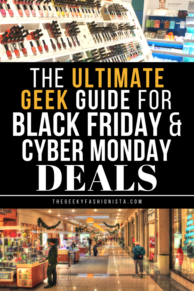 the ultimate geek guide for black friday cyber monday deals the geeky fashionista. Black Bedroom Furniture Sets. Home Design Ideas