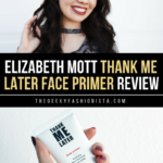 Elizabeth Mott Thank Me Later Face Primer Review // The Geeky Fashionista